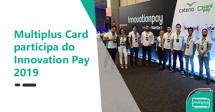 Multiplus Card participa do Innovation Pay 2019 e promete revolucionar o mercado dos meios de pagamento